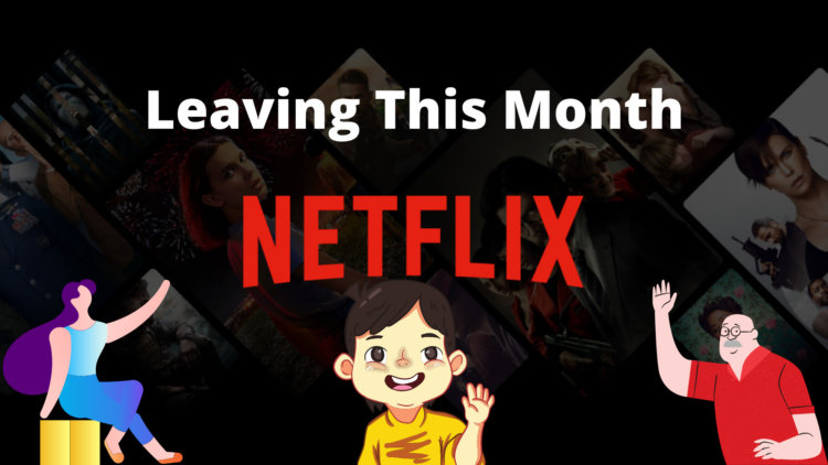What's Leaving Netflix This Month???